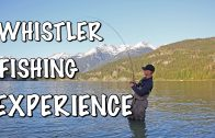 More Fly Fishing In Whistler, B.C.