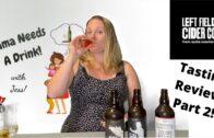 Apple Cider, Pear Cider & Raspberry Cider Review – Left Field Cider Pt 2 || Mama Needs A Drink S1E9