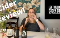 Cider Review – Left Field Cider Co. || Mama Needs A Drink S1E8