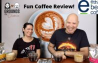 Coffee Review – Sweet Espresso & Bold – Ethical Bean Coffee || Grounds For Divorce S1E15