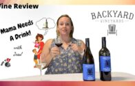 Viognier & Cab Merlot – Backyard Vineyards || Mama Needs A Drink S1E20