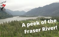 Fraser River Near Hope – Drone Flight || Goes To 11 fishing
